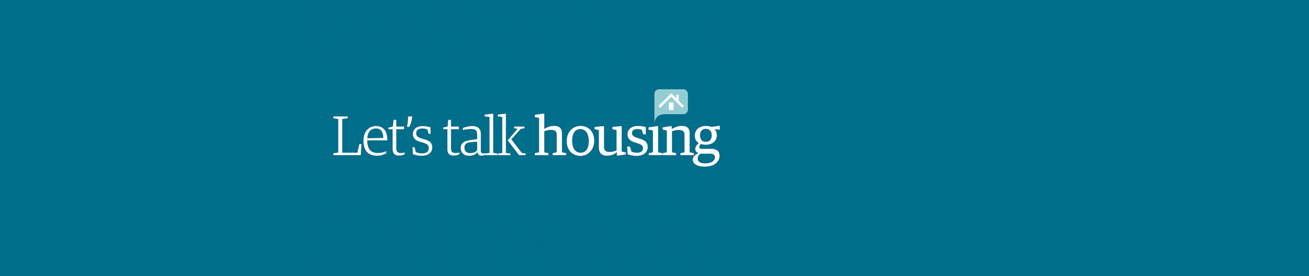Let's Talk Housing;Let's Talk Housing explores how we can challenge national perceptions of social housing - and lead the debate on the issues that matter.